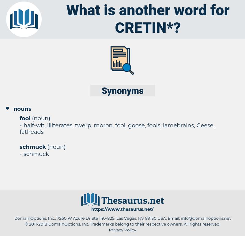 cretin, synonym cretin, another word for cretin, words like cretin, thesaurus cretin