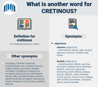 cretinous, synonym cretinous, another word for cretinous, words like cretinous, thesaurus cretinous
