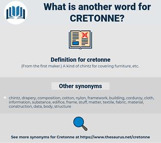 cretonne, synonym cretonne, another word for cretonne, words like cretonne, thesaurus cretonne