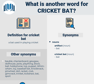 cricket bat, synonym cricket bat, another word for cricket bat, words like cricket bat, thesaurus cricket bat
