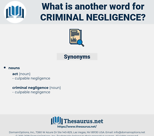 criminal negligence, synonym criminal negligence, another word for criminal negligence, words like criminal negligence, thesaurus criminal negligence