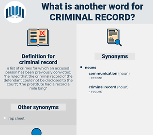 criminal record, synonym criminal record, another word for criminal record, words like criminal record, thesaurus criminal record