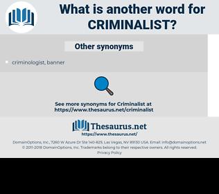 Criminalist, synonym Criminalist, another word for Criminalist, words like Criminalist, thesaurus Criminalist
