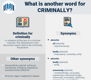 criminally, synonym criminally, another word for criminally, words like criminally, thesaurus criminally