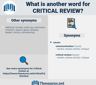 critical review, synonym critical review, another word for critical review, words like critical review, thesaurus critical review