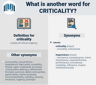 criticality, synonym criticality, another word for criticality, words like criticality, thesaurus criticality