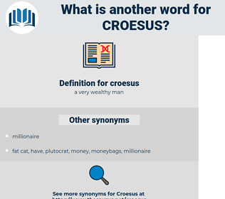 croesus, synonym croesus, another word for croesus, words like croesus, thesaurus croesus