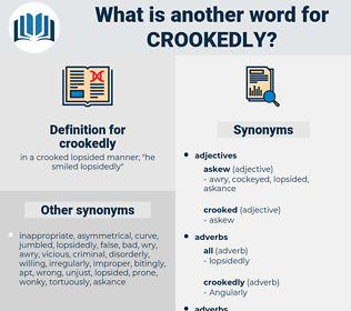 crookedly, synonym crookedly, another word for crookedly, words like crookedly, thesaurus crookedly