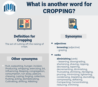 Cropping, synonym Cropping, another word for Cropping, words like Cropping, thesaurus Cropping