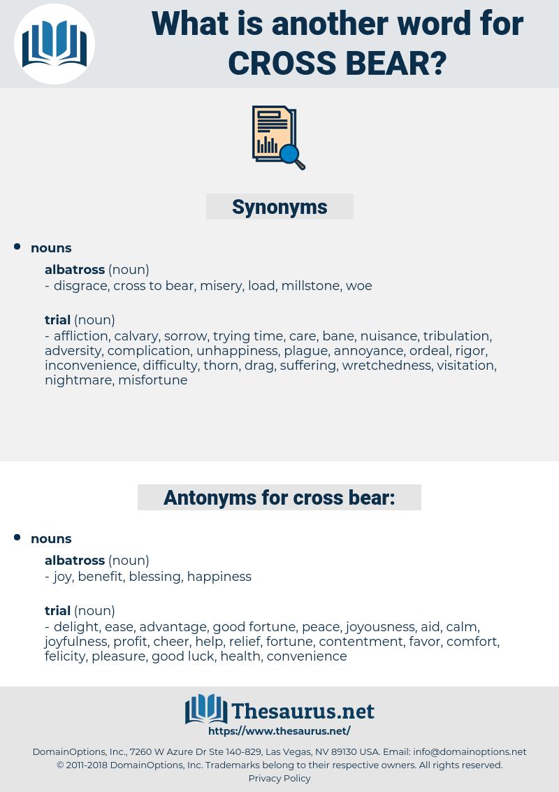 cross bear, synonym cross bear, another word for cross bear, words like cross bear, thesaurus cross bear