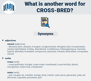 cross bred, synonym cross bred, another word for cross bred, words like cross bred, thesaurus cross bred