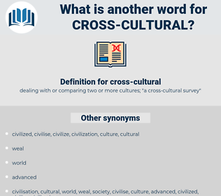 cross-cultural, synonym cross-cultural, another word for cross-cultural, words like cross-cultural, thesaurus cross-cultural