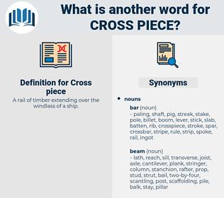 cross-piece, synonym cross-piece, another word for cross-piece, words like cross-piece, thesaurus cross-piece