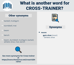 cross-trainer, synonym cross-trainer, another word for cross-trainer, words like cross-trainer, thesaurus cross-trainer