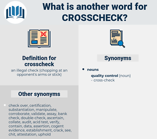 crosscheck, synonym crosscheck, another word for crosscheck, words like crosscheck, thesaurus crosscheck