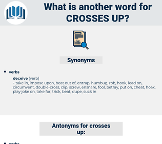 crosses up, synonym crosses up, another word for crosses up, words like crosses up, thesaurus crosses up