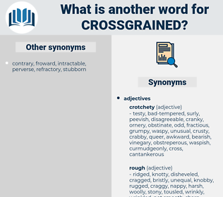 Crossgrained, synonym Crossgrained, another word for Crossgrained, words like Crossgrained, thesaurus Crossgrained