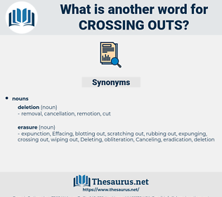 crossing outs, synonym crossing outs, another word for crossing outs, words like crossing outs, thesaurus crossing outs
