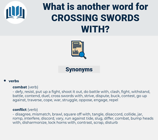 crossing swords with, synonym crossing swords with, another word for crossing swords with, words like crossing swords with, thesaurus crossing swords with