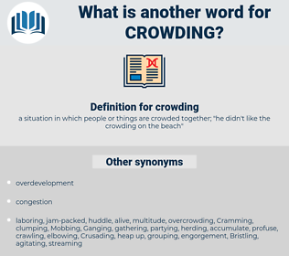 crowding, synonym crowding, another word for crowding, words like crowding, thesaurus crowding