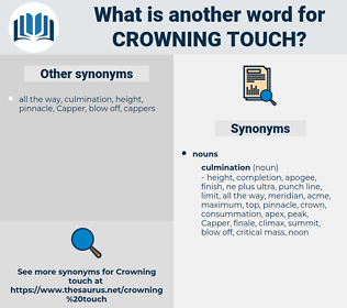 crowning touch, synonym crowning touch, another word for crowning touch, words like crowning touch, thesaurus crowning touch