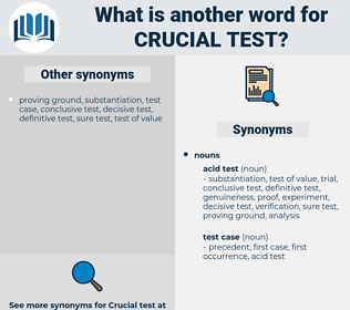 crucial test, synonym crucial test, another word for crucial test, words like crucial test, thesaurus crucial test