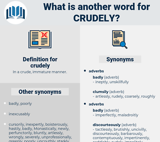 crudely, synonym crudely, another word for crudely, words like crudely, thesaurus crudely