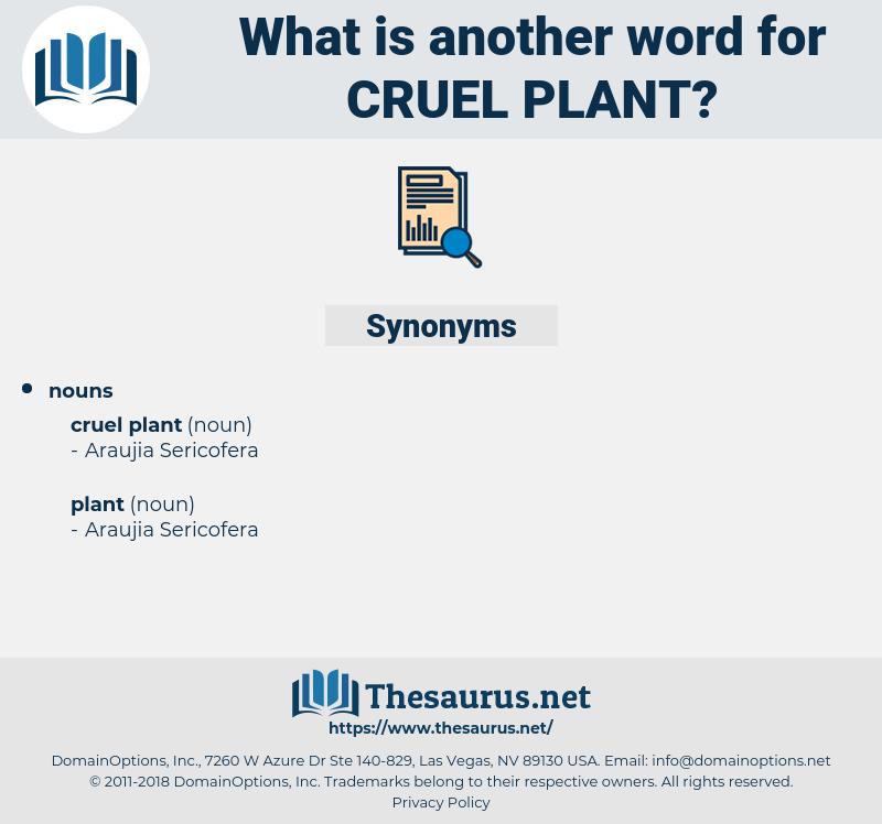 cruel plant, synonym cruel plant, another word for cruel plant, words like cruel plant, thesaurus cruel plant
