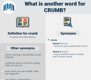 crumb, synonym crumb, another word for crumb, words like crumb, thesaurus crumb