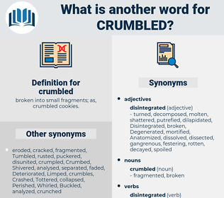 crumbled, synonym crumbled, another word for crumbled, words like crumbled, thesaurus crumbled