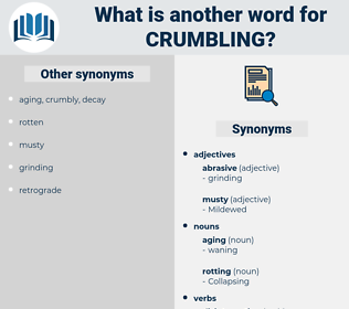 Crumbling, synonym Crumbling, another word for Crumbling, words like Crumbling, thesaurus Crumbling