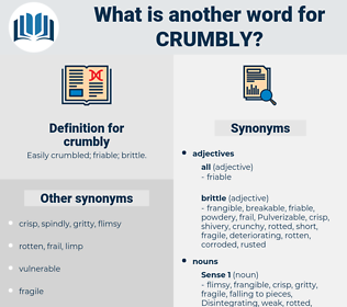 crumbly, synonym crumbly, another word for crumbly, words like crumbly, thesaurus crumbly