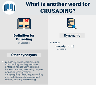 Crusading, synonym Crusading, another word for Crusading, words like Crusading, thesaurus Crusading