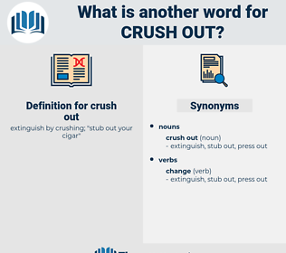 crush out, synonym crush out, another word for crush out, words like crush out, thesaurus crush out