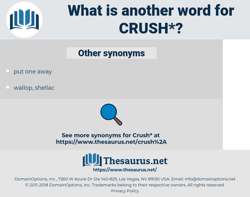 crush, synonym crush, another word for crush, words like crush, thesaurus crush