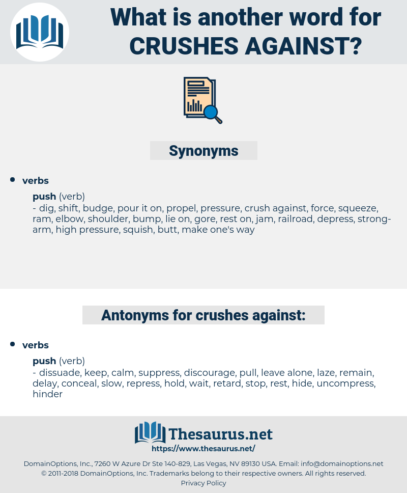 crushes against, synonym crushes against, another word for crushes against, words like crushes against, thesaurus crushes against
