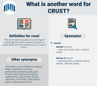 crust, synonym crust, another word for crust, words like crust, thesaurus crust
