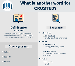crusted, synonym crusted, another word for crusted, words like crusted, thesaurus crusted