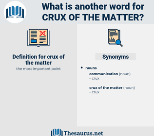 crux of the matter, synonym crux of the matter, another word for crux of the matter, words like crux of the matter, thesaurus crux of the matter