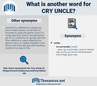 cry uncle, synonym cry uncle, another word for cry uncle, words like cry uncle, thesaurus cry uncle