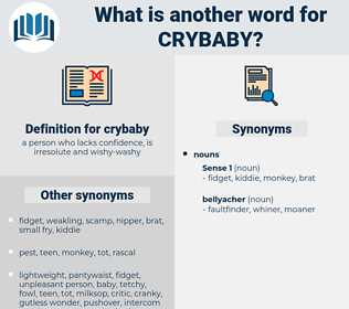 crybaby, synonym crybaby, another word for crybaby, words like crybaby, thesaurus crybaby