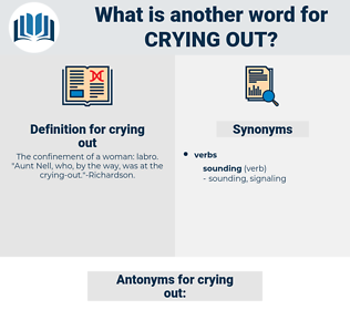 crying out, synonym crying out, another word for crying out, words like crying out, thesaurus crying out