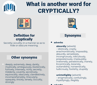 cryptically, synonym cryptically, another word for cryptically, words like cryptically, thesaurus cryptically