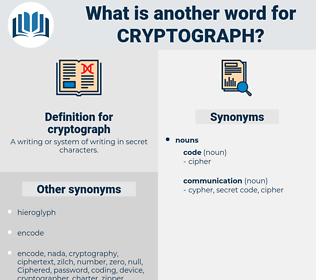 cryptograph, synonym cryptograph, another word for cryptograph, words like cryptograph, thesaurus cryptograph