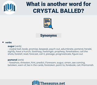 crystal-balled, synonym crystal-balled, another word for crystal-balled, words like crystal-balled, thesaurus crystal-balled