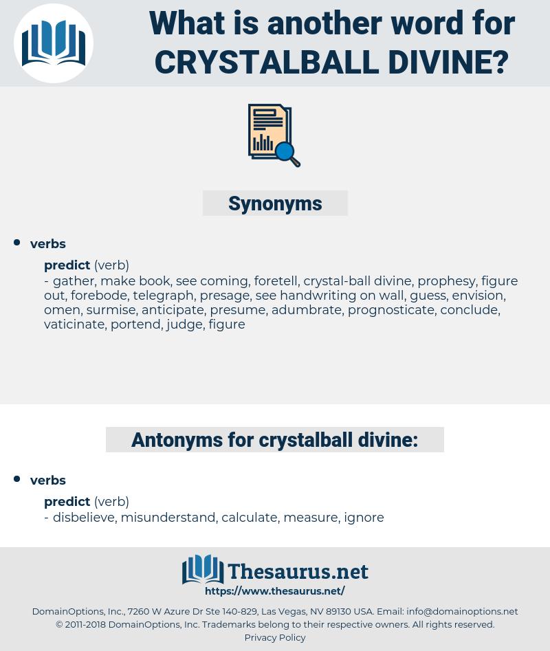 crystalball divine, synonym crystalball divine, another word for crystalball divine, words like crystalball divine, thesaurus crystalball divine