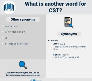 cst, synonym cst, another word for cst, words like cst, thesaurus cst