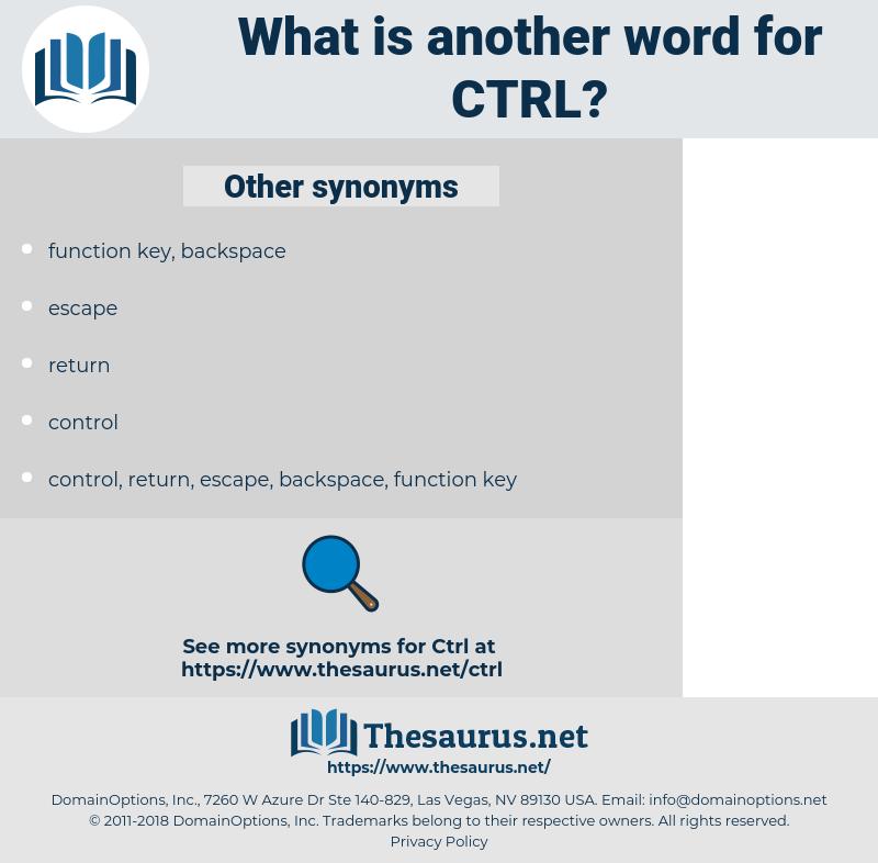 CTRL, synonym CTRL, another word for CTRL, words like CTRL, thesaurus CTRL
