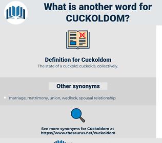 Cuckoldom, synonym Cuckoldom, another word for Cuckoldom, words like Cuckoldom, thesaurus Cuckoldom