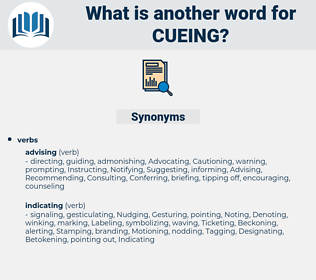 cueing, synonym cueing, another word for cueing, words like cueing, thesaurus cueing